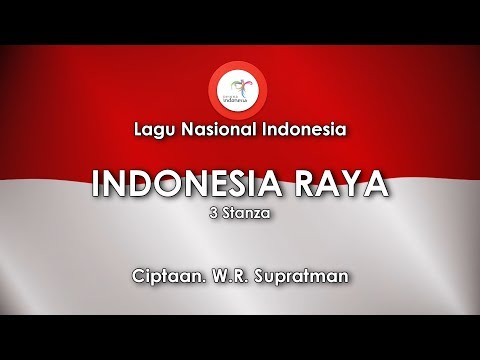 Indonesia Raya (3 Stanza) - Lirik Lagu Nasional Indonesia
