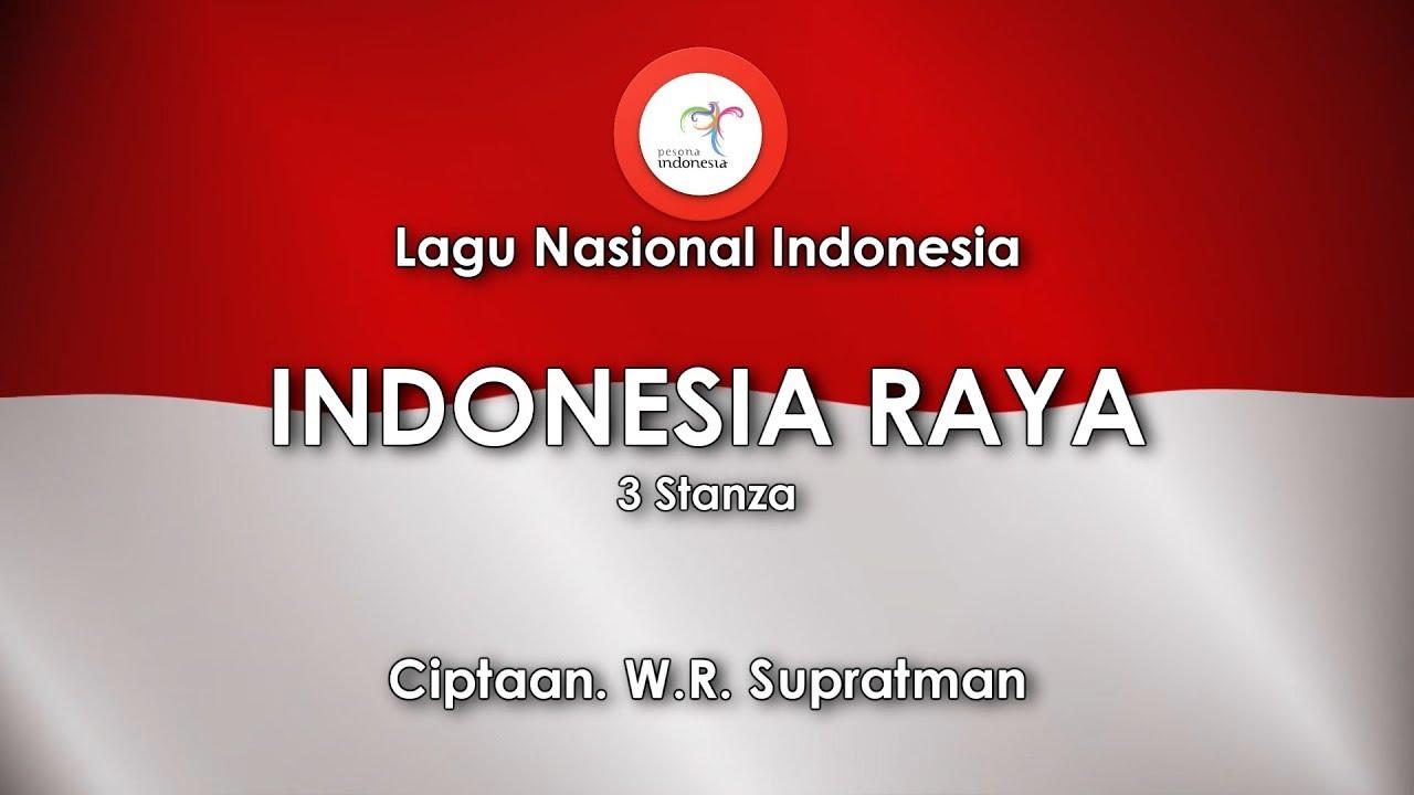 Indonesia Raya 3 Stanza Lirik Lagu Nasional Indonesia Youtube