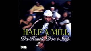 Watch Halfamill Da Hustle Dont Stop video