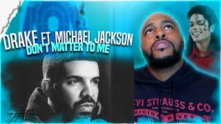 IS THIS REALLY MICHAEL JACKSON? | DRAKE FT MICHAEL JACKSON - DON'T MATTER TO ME | SCORPION REACTION
