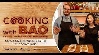 Cooking with Bao: Stuffed Chicken Wings: Egg Roll with Abram Dyke
