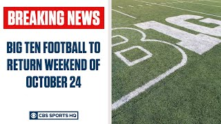 Big Ten Football to Return Weekend of October 24 CBS Sports HQ