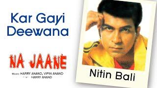 Kar Gayi Deewana - Na Jaane   Nitin Bali   Official Hindi Pop Song