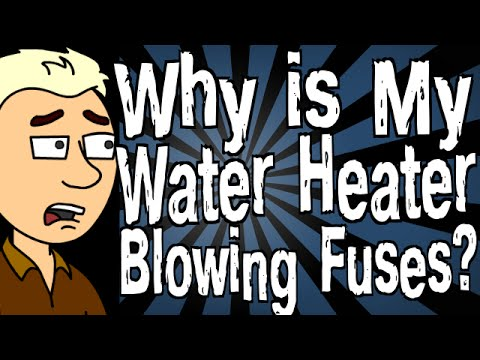 Why is My Water Heater Blowing Fuses?