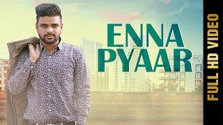 ENNA PYAAR (FULL VIDEO ) | SUKHJEET ROCKSTAR | NEW PUNJABI SONG 2018 | AMAR AUDIO