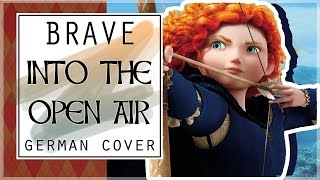 BRAVE - Into the Open Air【German Cover】