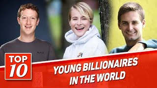 10 Youngest Self-made Billionaires of All Time in the World