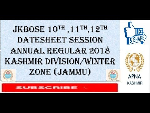 JKBOSE 10TH 11TH,12TH DATESHEET SESSION ANNUAL REGULAR 2018 KASHMIR DIVISION/WINTER ZONE (JAMMU)
