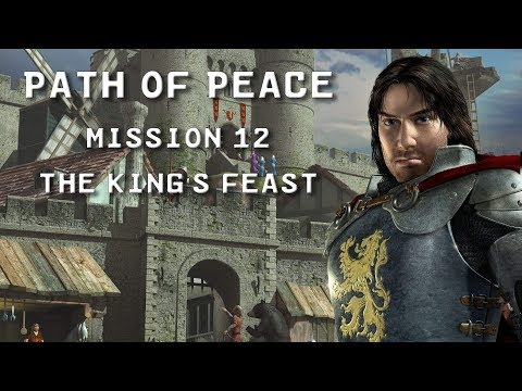 Stronghold 2 HD | The Path of Peace | Mission 12: The King's Feast |