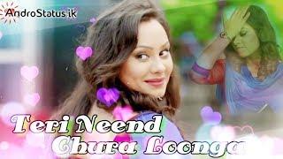 teri neend chura lunga | Panjabi song | video status | by AndroStatus ik