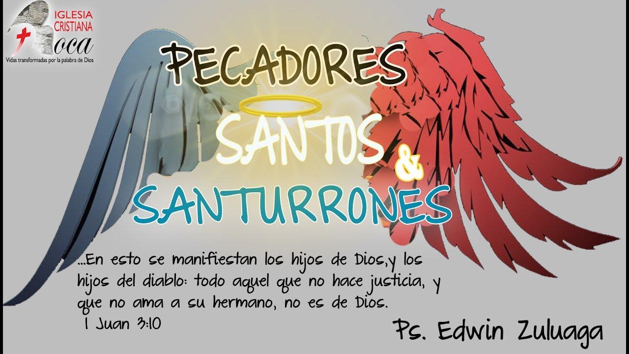 Pecadores, SANTOS y santurrones. / LA SANTIFICACIÓN   YouTube