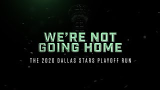 We're Not Going Home: The 2020 Dallas Stars Playoff Run