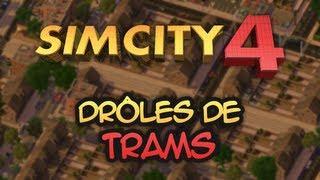 Simcity 4 #8 - Drôle de trams