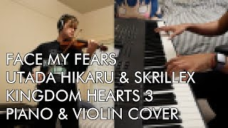 Kingdom Hearts III - Face My Fears (Piano & Violin Cover)