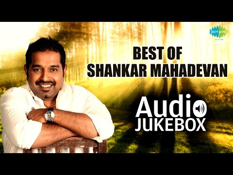 Best Of Shankar Mahadevan - Jukebox - Full Songs