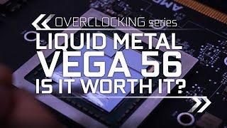 Putting Liquid Metal on a Vega 56, worth it?