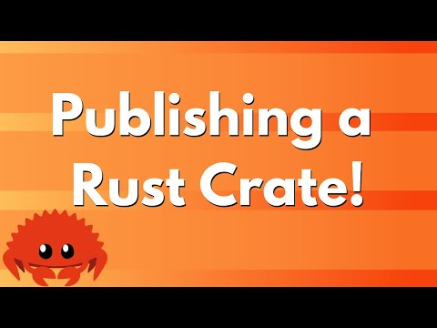 ULTIMATE Rust Lang Tutorial! - Publishing a Rust Crate