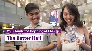 iShopChangi: The Better Half