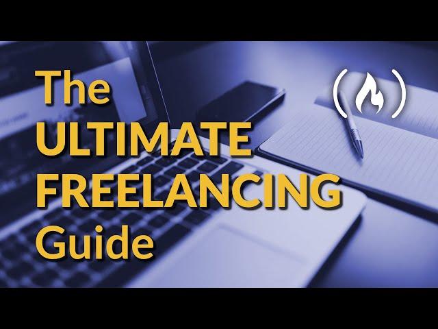 Ultimate Freelancing Guide for Web Developers (Make money through freelance programming!)