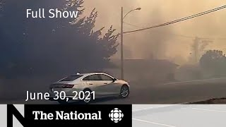 B.C. village 'engulfed in flames,' 182 more graves, Cosby released | The National for June 30, 2021