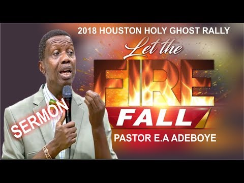 Pastor E.A Adeboye Sermon @ RCCG 2018 Houston HOLY GHOST RALLY