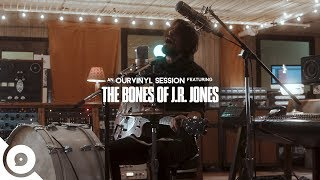 The Bones of J.R. Jones - The Drop | OurVinyl Sessions