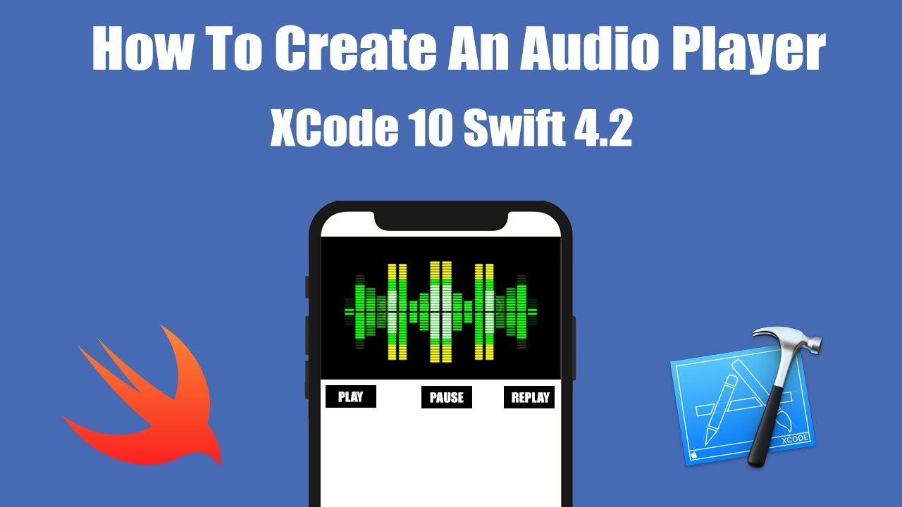 How To Create An Audio Player In xCode 10 (Swift 4 2) - YouTube