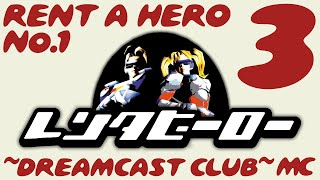 ~Dreamcast Club: Rent-A-Hero No. 1~ Pt. 3