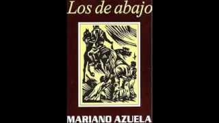 Los de abajo de Mariano Azuela (voz loquendo).
