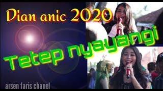 Tetep nyayangi DIAN ANIC||Lagu terbaru 2020#diananic