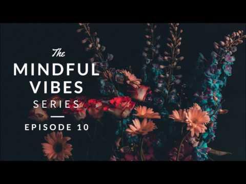 Mindful Vibes - Episode 10 (Jazz Hop Mix) [HD]