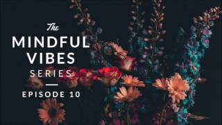 Mindful Vibes - Episode 10 (Jazz Hop Mix) [HD]