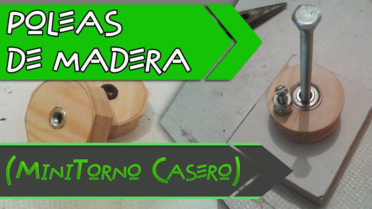 Poleas de madera torno casero youtube for Crear una cubierta de madera