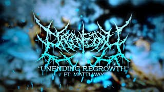 ORGANECTOMY - UNENDING REGROWTH (FT. MATTI WAY) [OFFICIAL LYRIC VIDEO] (2019) SW EXCLUSIVE
