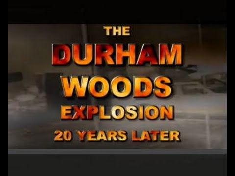 The Durham Woods Explosion: 20 Years Later - YouTube