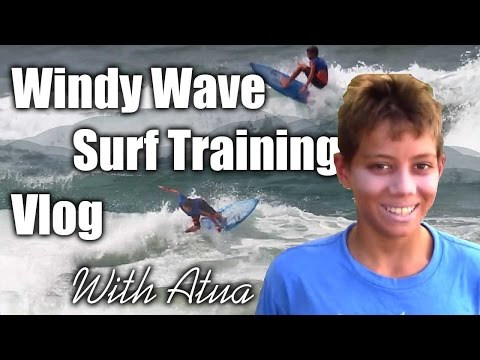 Atua Windy Blown Out - Surf Training vlog