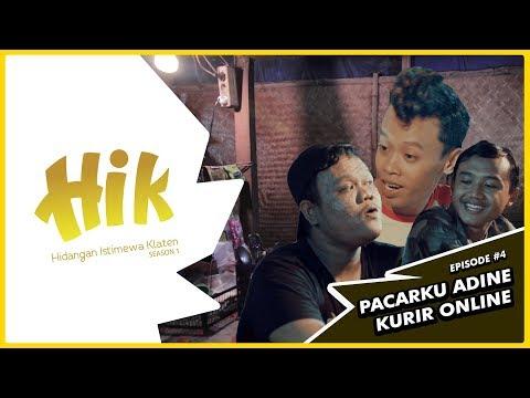 "HIK (Hidangan Istimewa Klaten) THE SERIES: Eps.4 ""PACARKU ADINE KURIR ONLINE"""
