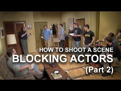 How to Shoot a Scene Blocking the Actors