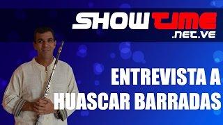 Entrevista realizada a Huáscar Barradas por SHOWTIME