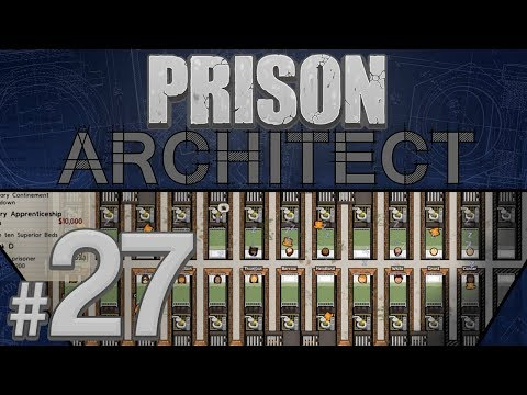 Prison Architect - Chopping and Changing - PART #27