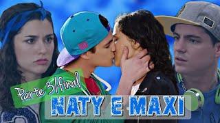 A história de Naty e Maxi- #3temporada {Final}