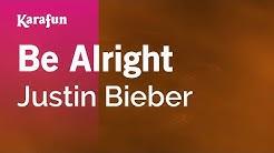 Karaoke Be Alright - Justin Bieber *