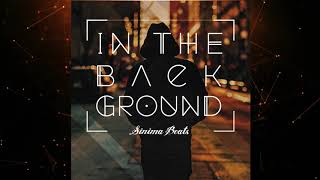 IN THE BACKGROUND Instrumental (Heartfelt Hip Hop Beat) Sinima Beats
