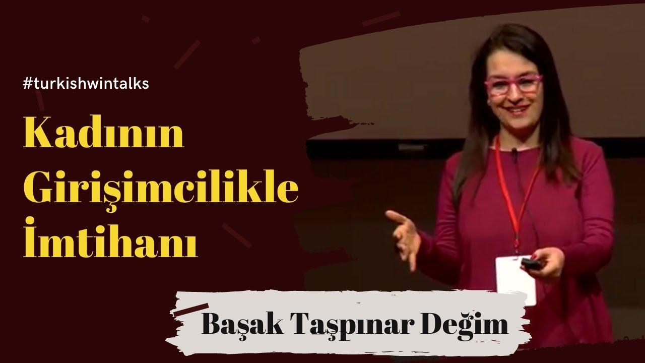 Başak Taşpınar Değim | Kadının Girişimcilikle İmtihanı