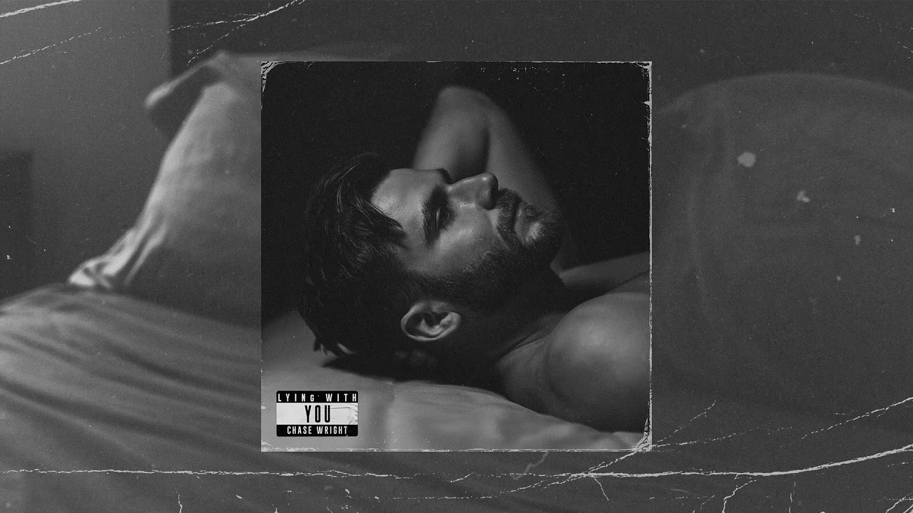 CHASE WRIGHT - Lying With You (Official Audio)
