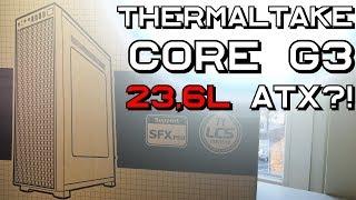 aTX im MINI PC! Core G3 Thermaltake 2018