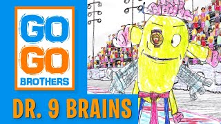 "The Go Go Brothers S1 (Ep 19) ""Dr. 9 Brains""  feat. Ben Diskin & Julisa Lopez"