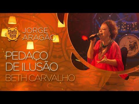 Pedaço de Ilusão - Beth Carvalho (Sambabook Jorge Aragão)
