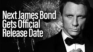 James Bond - Next Film Gets Official Release Date