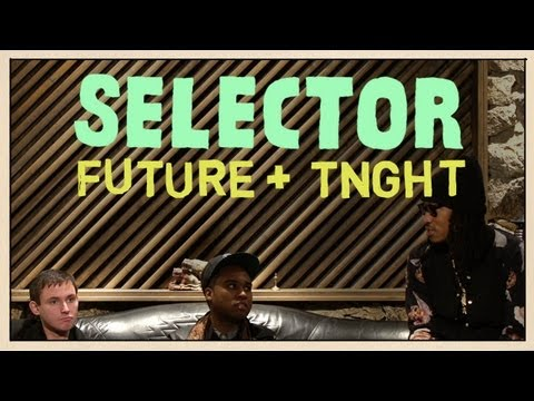 Future & TNGHT Meet Up In The Studio - Selector